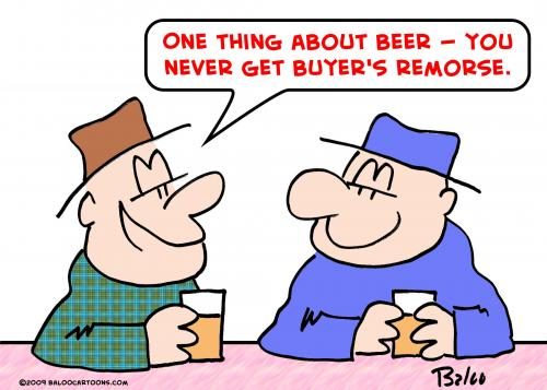 everybody-feels-buyers-remorse-except-you-buy-beers