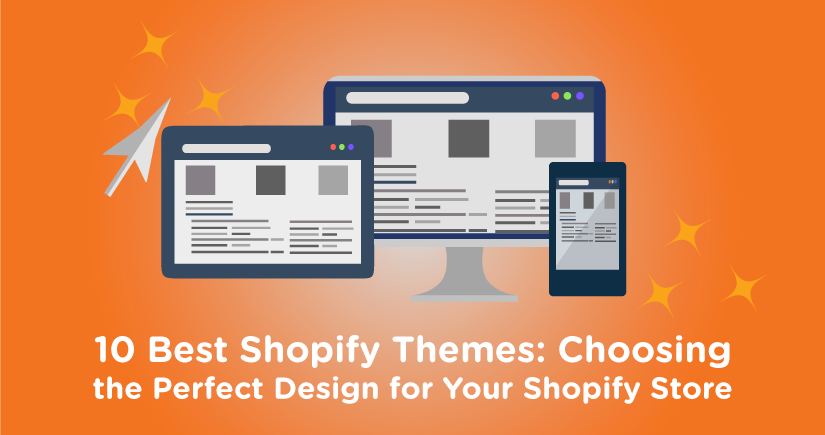 10 Best Shopify Themes: Choosing the Perfect Design for Your Shopify