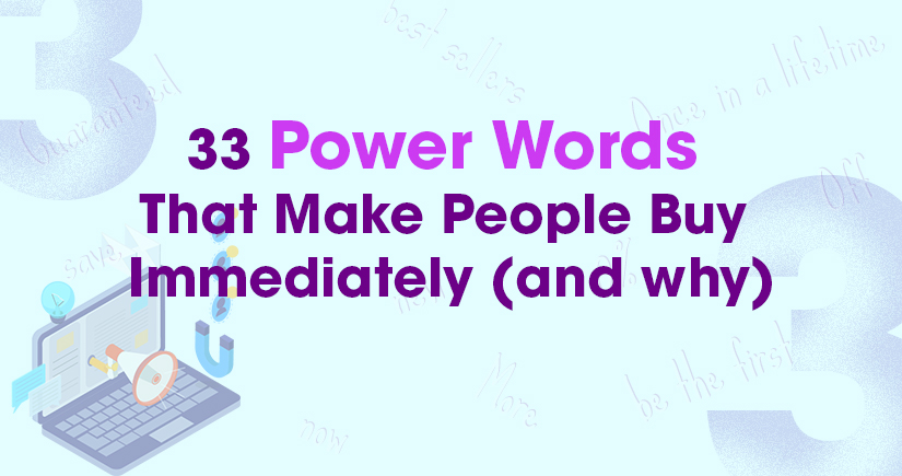 33 Power Words That Make People Buy Immediately And Why